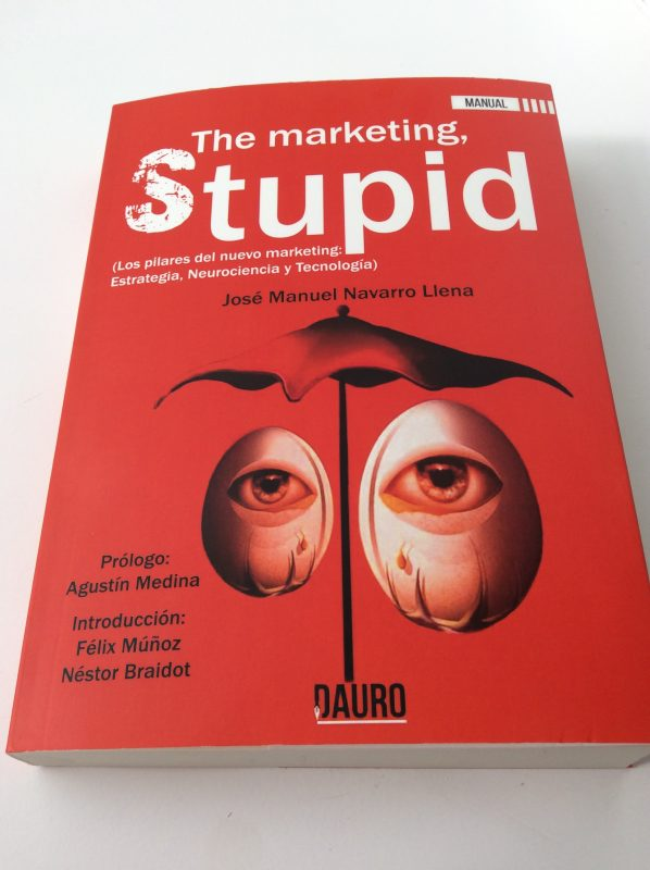 "Portada The Marketing Stupid e1511968776701 598x800 - Prólogo del libro ""The Marketing, Stupid"""
